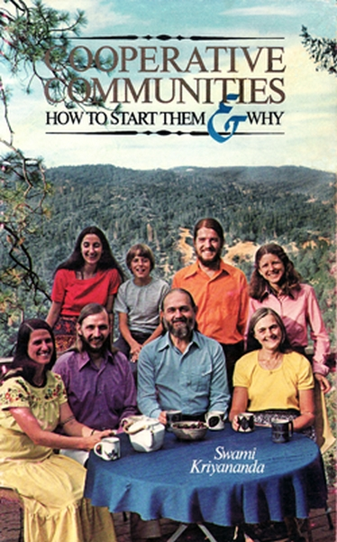 """Swami Kriyananda's first book on communities helped start a growing movement that Paramhansa Yogananda said would eventually become """"the basic social pattern of the future."""" You can read the book free online here."""